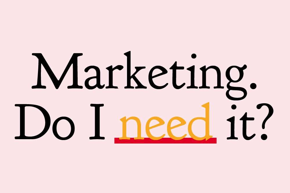 Why do small businesses need marketing?